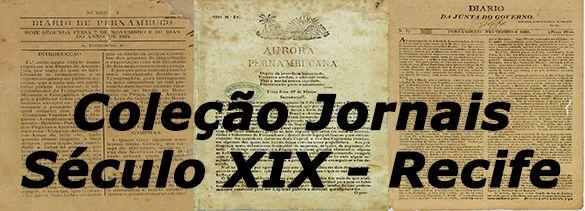 Coleção Jornais Século XIX - Recife
