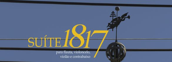 Suíte 1817 para flauta, violoncelo, violão e contrabaixo